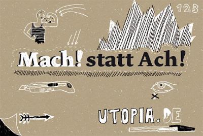 Machen statt jammern ist utopisch - E-Card von Utopia.de, der Internet-Plattform für strategischen Konsum